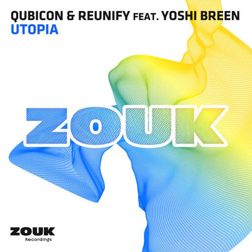 Qubicon & Reunify ft. Yoshi Breen - Utopia
