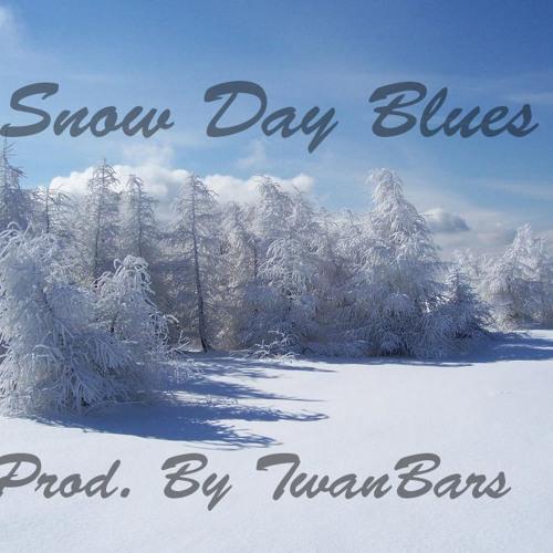 Snow Day Blues Prod. TwanBARS (1/2 B.A.R.S.)