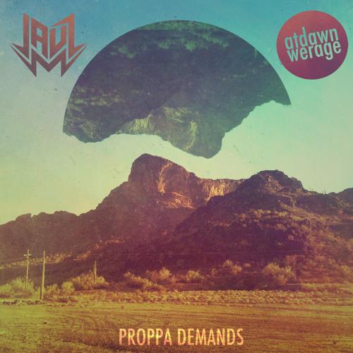 Jauz x At Dawn We Rage - Proppa Demands (Original Mix)