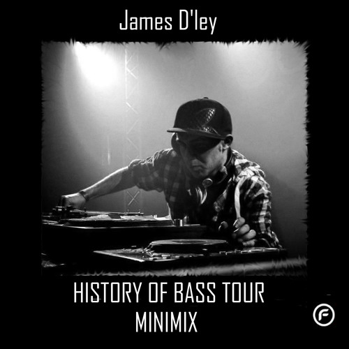 James D'ley - History Of Bass Tour Mini Mix - Vol 1