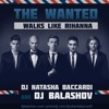 The Wanted - Walks Like Rihanna (dj Balashov And Dj Natasha Baccardi Remix)