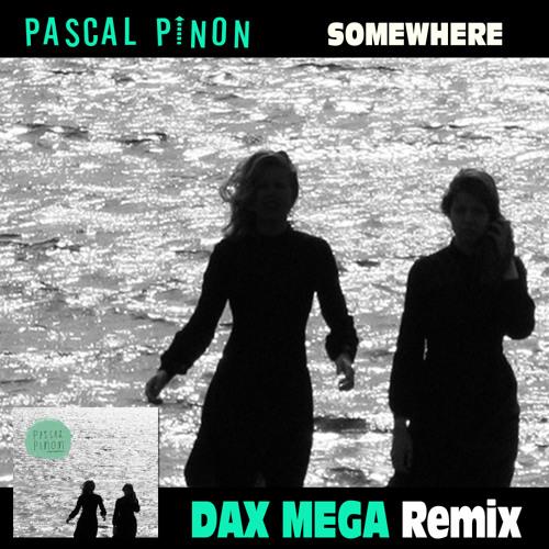 Somewhere (Dax Mega Remix)