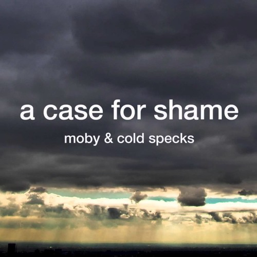 Moby - A Case For Shame (Until 33 Remix)