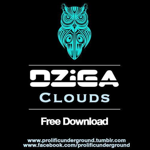Dziga - Clouds [Prolific Download]