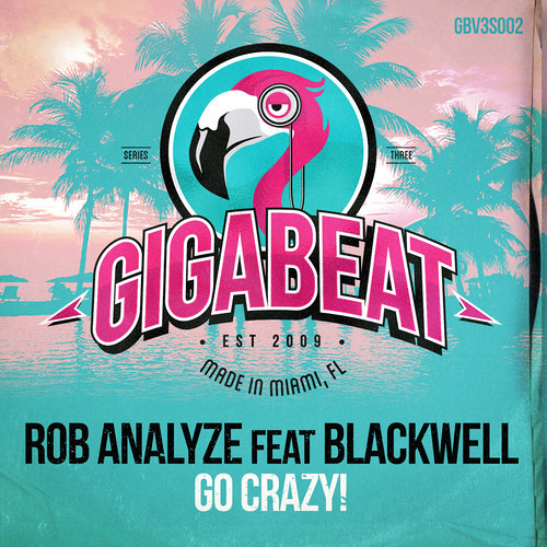 Rob Analyze Feat Blackwell - Go Crazy!