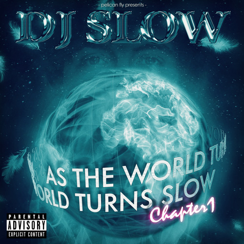 Dj Slow - As The World Turns Slow Chapter 1
