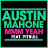 Mmm Yeah (feat. Pitbull) by Austin Mahone