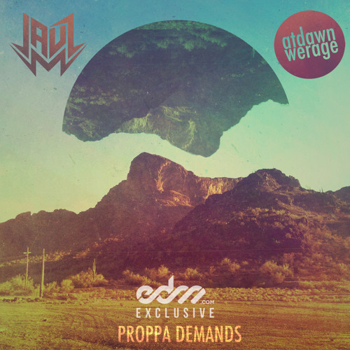 Proppa Demands by Jauz & At Dawn We Rage - EDM.com Exclusive