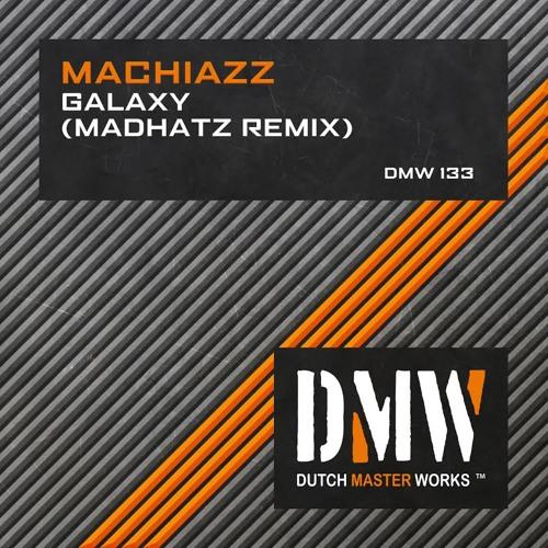 Machiazz - Galaxy (Madhatz Remix) out now on Dutch Master Works!