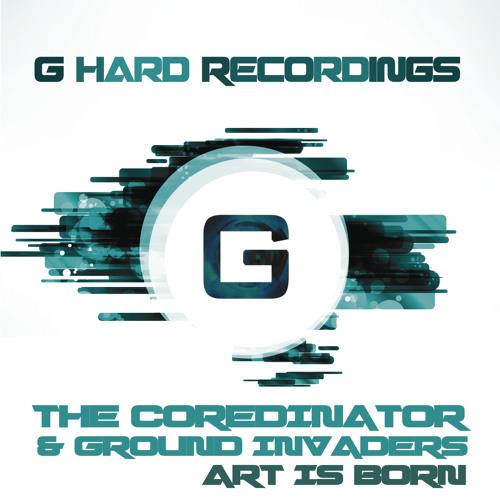 The Coredinator & Ground Invaders - Art Is Born