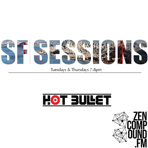 SF SESSIONS - Hot Bullet Podcast #008