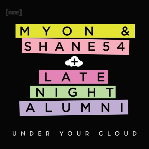 Late Night Alumni & Myon and Shane 54 - Under Your Cloud (Radio Edit)