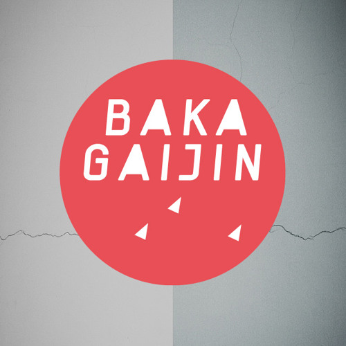 Baka Gaijin Podcast 008 by Borrowed Identity