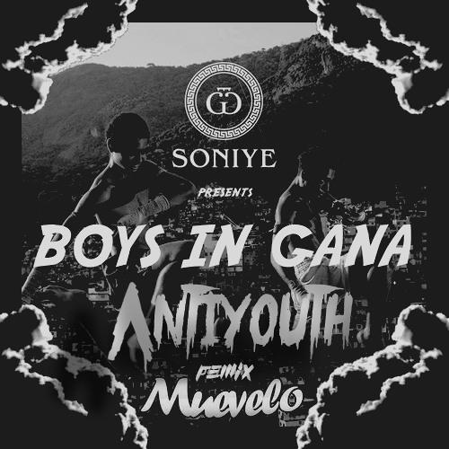 Boys In Gana - Soniye Muzick (Antiyouth Remix)