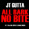 All Bark No Bite REMIX (Ft. Taj-He-Spitz & Mac Huss) (Prod. Jon Castaneda)