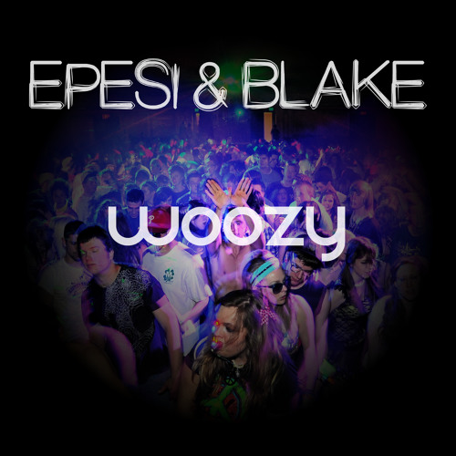 Epesi & Blake - WOOZY
