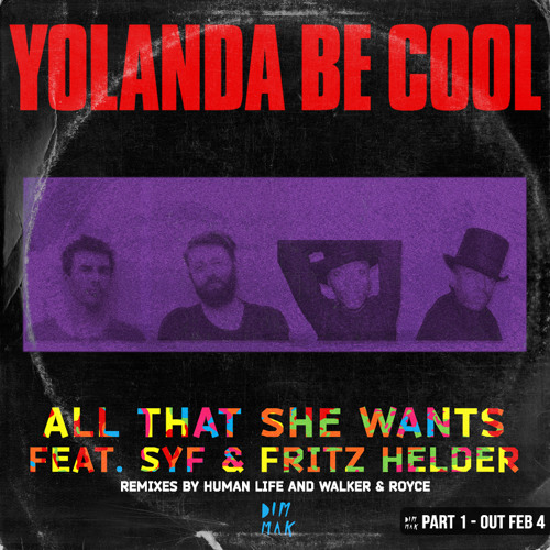 Yolanda Be Cool feat SYF & Fritz Helder - All That She Wants (Human Life Remix)