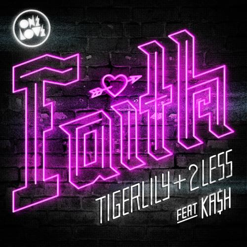 TIGERLILY & 2LESS FEAT KA$H - FAITH (DIRTY DISCO YOUTH REMIX)