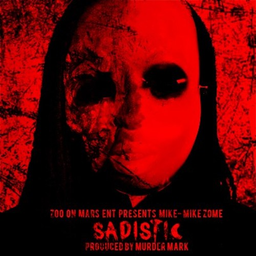 Sadistic(Produced by Mighty Mark)