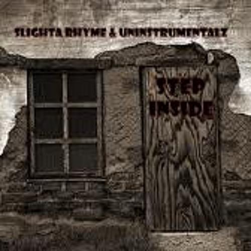 Step Inside [Slight] Prod. by Unstrumentalz