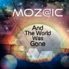 And The World Was Gone  (MoZ@iC DeePtHouGht remix)
