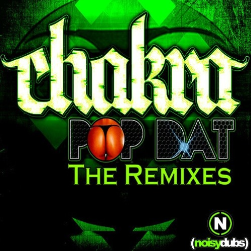 Chakra and Skintdisco - Pop Dat (Notixx Remix) OUT 2/20