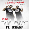 My Way Ft. J Champ