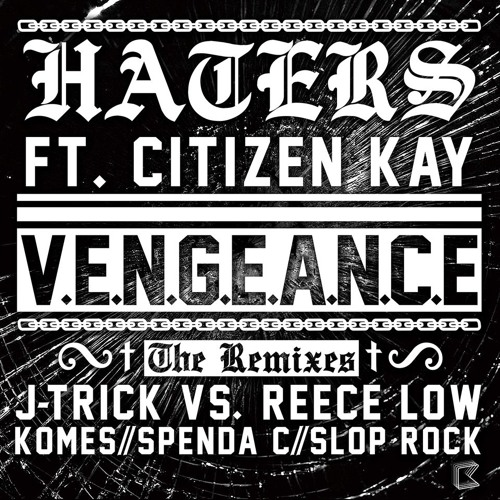 'Haters' - (J-Trick & Reece Low Remix) - Vengance feat. Citizen Kay
