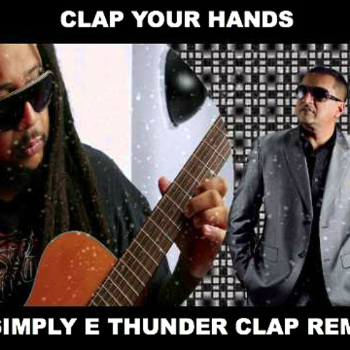 Clap You Hands (Dj Simply E's Thunder Clap Remix) Rikki Jai Feat Nigel Rojas