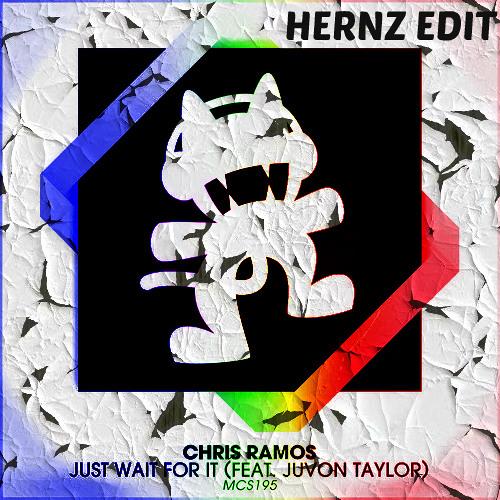 [ Hernz Edit ] Chris Ramos - Just Wait For It [ Better Drop ]