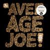 Joe Kickass 'Reach The Top' (The Average Joe LP/Digital - Project: Mooncircle, March 7th 2014)