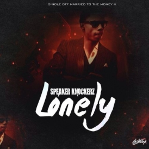 Speaker Knockerz - Lonely
