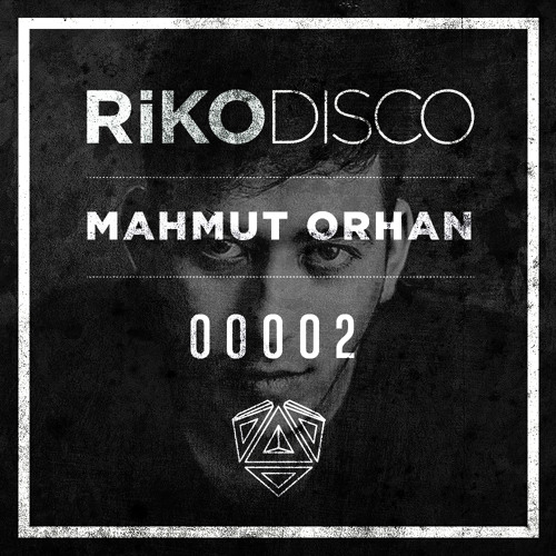 RIKODISCO / Podcast 00002 - Mahmut Orhan