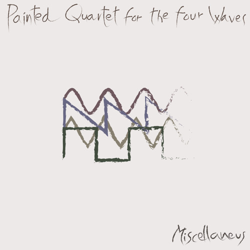 Painted Quartet for the four Waves (2. Largo)