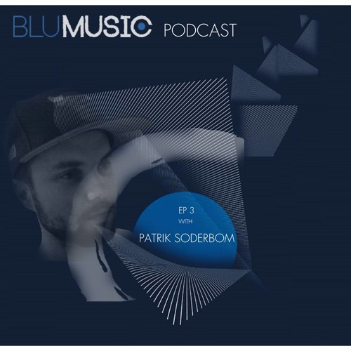 Patrik Soderbom - Blu Music Podcast