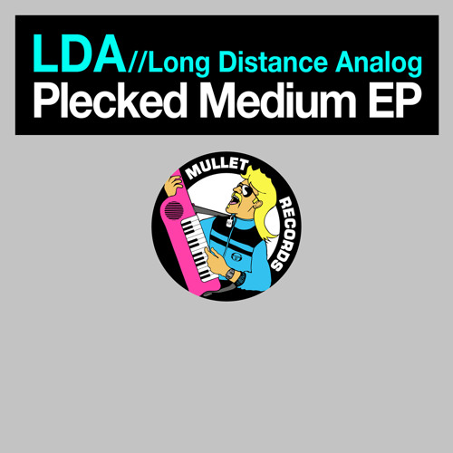 MULLET013 • Long Distance Analog - Plecked Medium EP • (EP Preview)