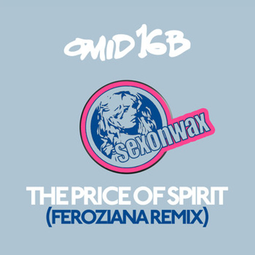 Omid 16B - The Price Of Spirit (Feroziana Remix)