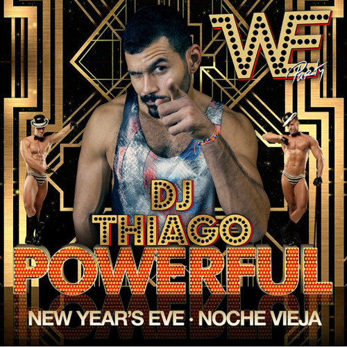 DJ THIAGO  WE POWERFULL MADRID NEW YEAR
