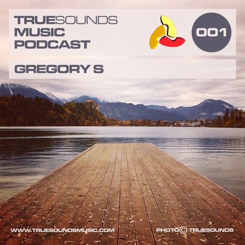 TrueSounds Music Podcast 001 - Gregory S