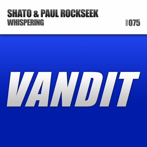 SHato & Paul Rockseek - Whispering (Original Mix) [VANDIT]
