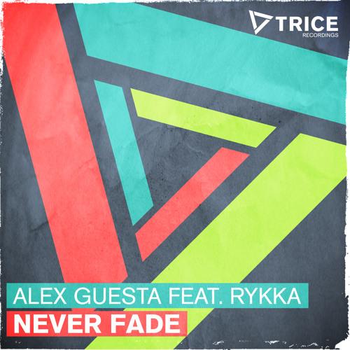 Alex Guesta feat. Rykka - Never Fade [Hardwell On Air 150]