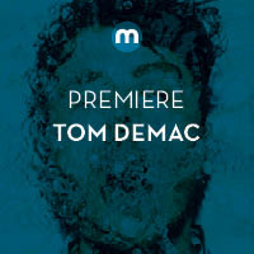 Premiere: Tom Demac 'Vocoders Revenge'