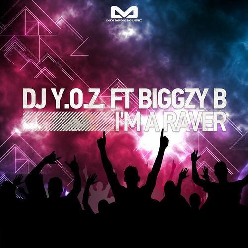 I'm A Raver by DJ Y.O.Z. feat. Biggzy B