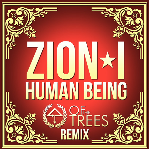 Zion I - Human Being (Of The Trees Remix) [FREE DL]