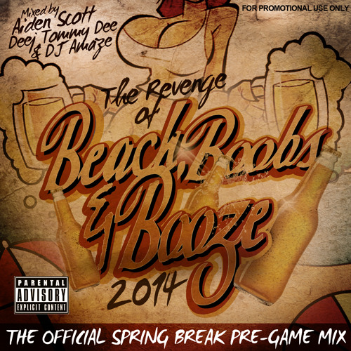 The Revenge of Beach, Boobs & Booze: The Official Spring Break 2014 Pre-Game Mix