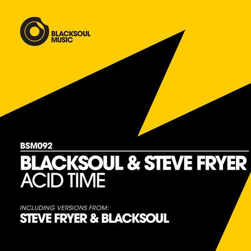 OUT NOW: Steve Fryer - Acid Time [Blacksoul Music 092]