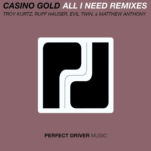 Casino Gold - All I Need (Matthew Anthony Remix) - OUT NOW - Perfect Driver Music