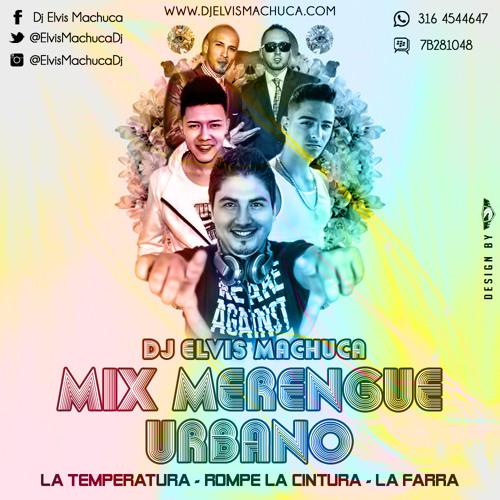 Mix Merengue Urbano Temperatura - RompeLaCintura - LaFarra DJElvisMachuca