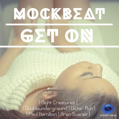 MockBeat - Get ON (Night Creatures Remix)[Maintain Replay Rec]