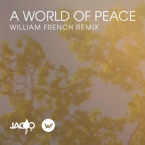 Jacoo - A World Of Peace (William French Remix)